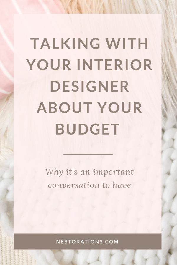 Why talking about your budget with your interior designer is one of the most important conversations you should be having with your designer.