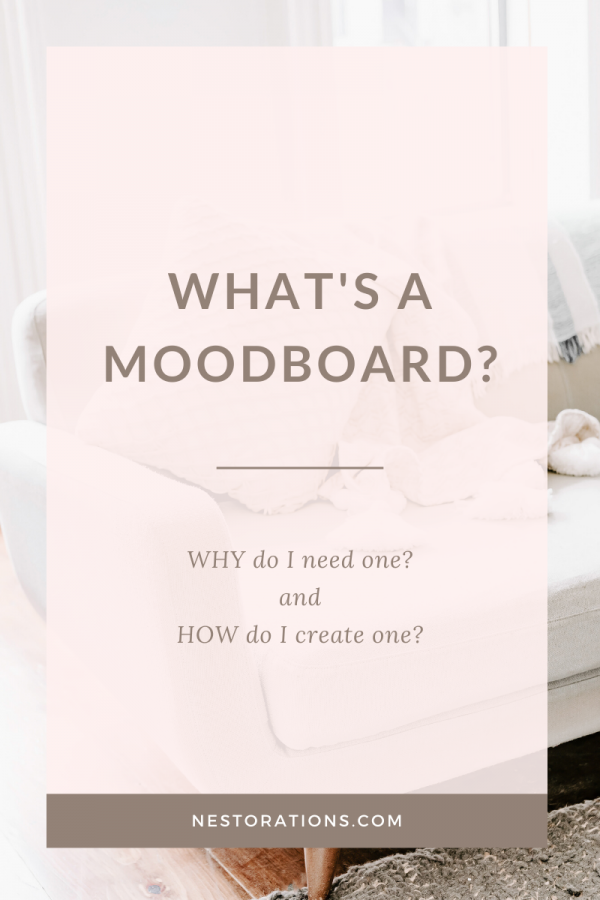What's a moodboard? Learn how to create one and WHY you need one before you start your home design or renovation.