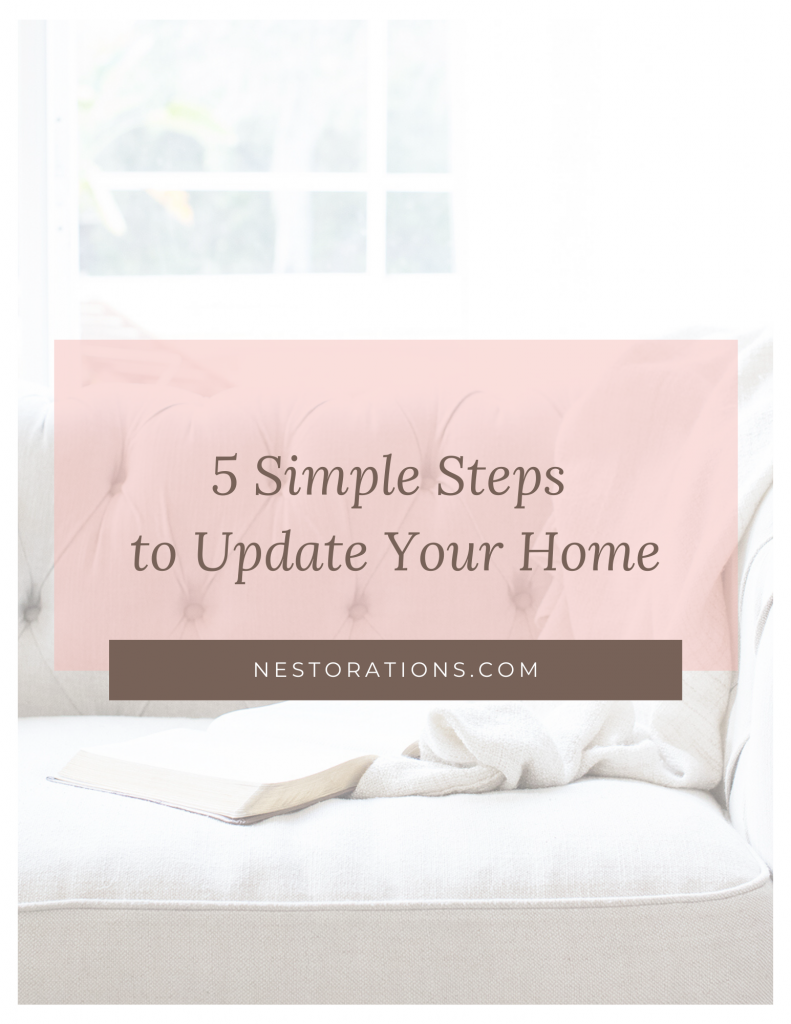 Nestorations Free Resource-5 simple steps to update your home
