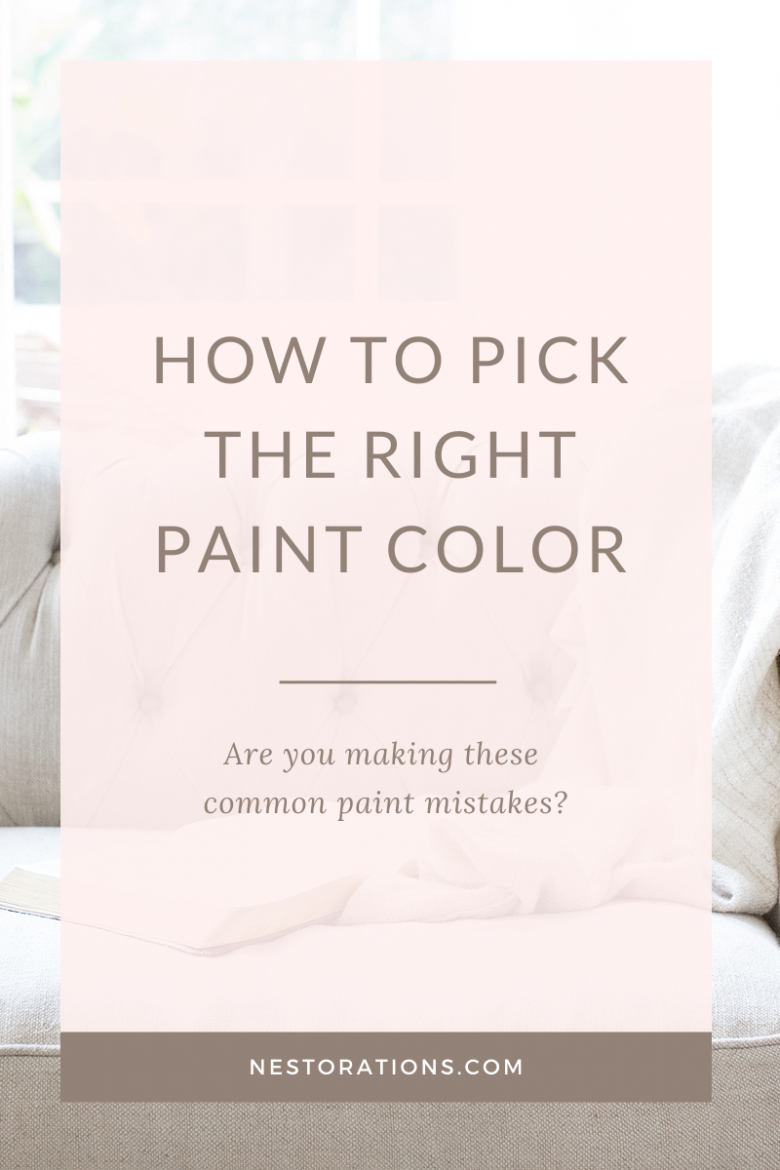 Stop making paint mistakes. How to pick the right paint colors.