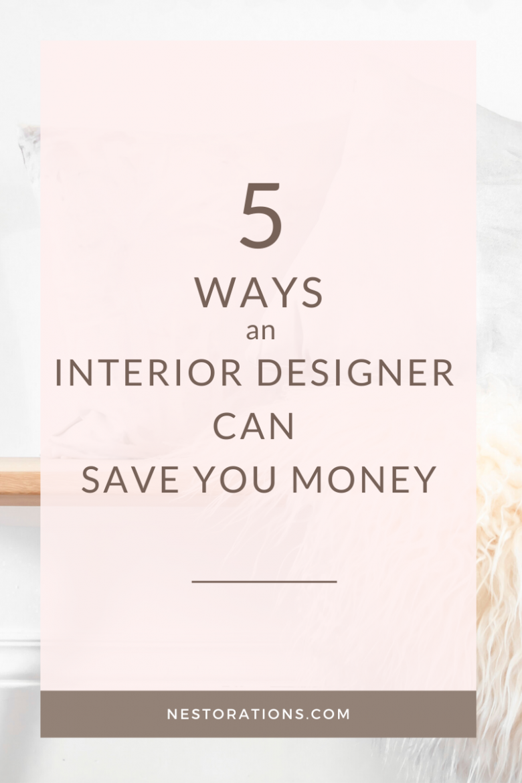 5 ways you save when hiring an interior designer