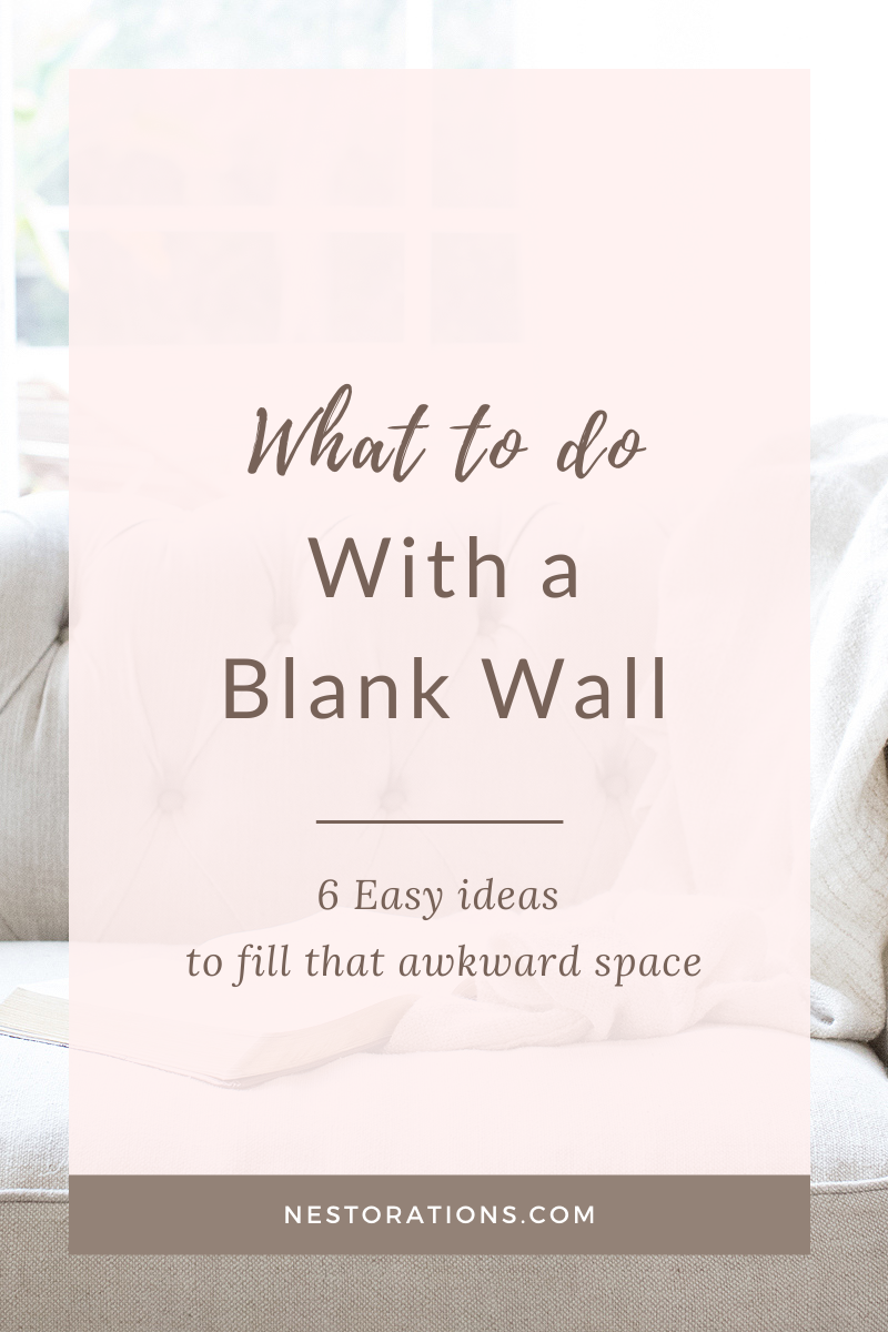 How to decorate a blank wall. Learn 6 easy ideas to fill a blank wall.