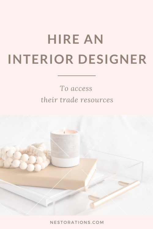 Hire an Interior Designer to Access Their Trade Resources