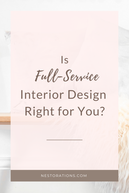 Is Full-Service Interior Design Right for You?