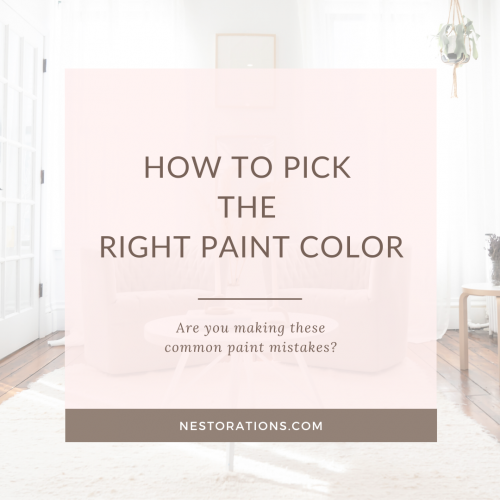 How to pick the right paint color the first time. Don't make these common paint mistakes.